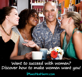 How to Make Women Want You: 3 Tips to Succeed with Women