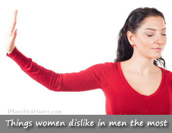 Top Things Women Dislike in Men