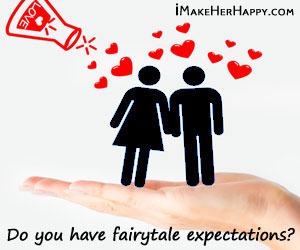 Dating Mistakes Men Make: Fairytale Expectations