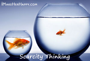 Dating Mistakes Men Make: Scarcity Thinking